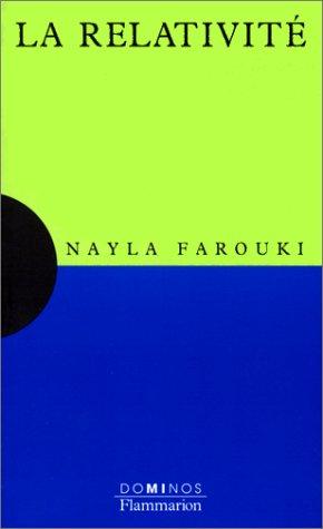 La relativité : Un exposé pour comprendre, un essai pour réfléchir par Nayla Farouki