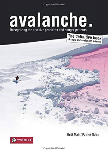 Avalanche.: Recognizing the decisive problems and danger patterns. The definitive book of snow and avalanche science.
