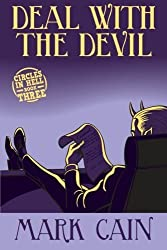 Deal With The Devil: Circles In Hell, Book Three (Volume 3) by Mark Cain (2015-10-14)