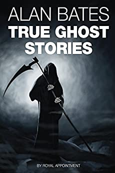 True Ghost Stories by [Bates, Alan]