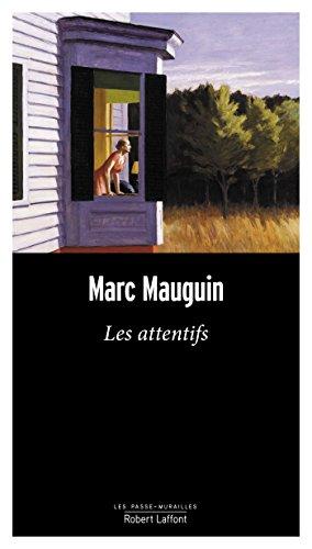 Les Attentifs (Les passe-murailles) par Marc MAUGUIN