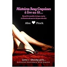 Nouvelles érotiques: Histoires sexy coquines à Lire au Lit: Cheeky Girls | Recueil de Nouvelles Érotiques Courtes & d'Histoires de Sexe Torride pour Elle ... Littérature Sexy & Coquine t. 1)