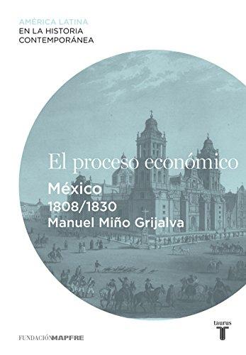 El proceso económico. México (1808-1830) por Manuel Miño Grijalva