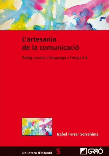 L'artesania de la comunicació: 005 (Biblioteca D´Infantil)