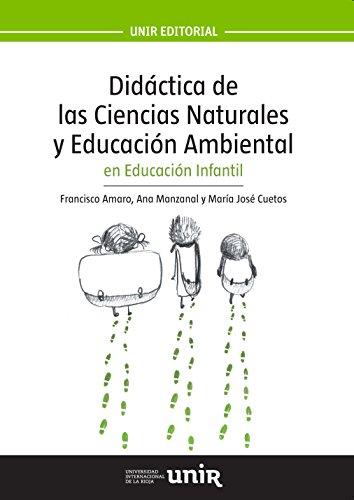 Didáctica de las Ciencias Naturales y Educación Ambiental en Educación Infantil por Francisco Amaro