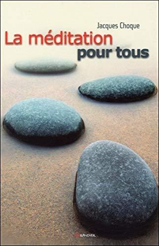 La méditation pour tous par Jacques Choque
