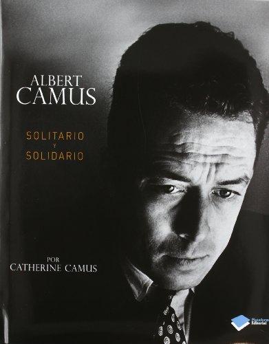 Albert Camus: solitario y solidario por CATHERINE CAMUS
