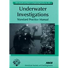 Underwater Investigations: Standard Practice Manual (ASCE MANUAL AND REPORTS ON ENGINEERING PRACTICE)