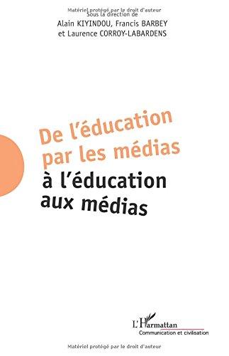 De l'éducation par les médias à l...