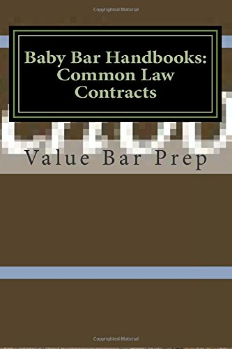 Baby Bar Handbooks: Common Law Contracts: 1st year and other Baby bar students now can see the differences between UCC and common law agreements