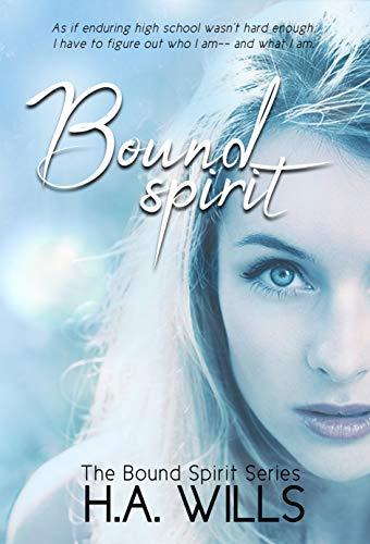 Bound Spirit: Book One of The Bound Spirit Series (English Edition)