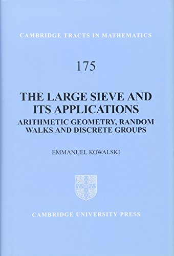 The Large Sieve and its Applications: Arithmetic Geometry, Random Walks and Discrete Groups (Cambridge Tracts in Mathematics)
