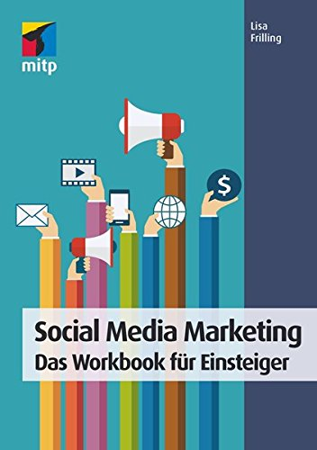 Social Media Marketing: Das Workbook für Einsteiger (mitp Business)