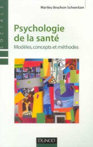 Psychologie de la santé : Modèles, concepts et méthodes