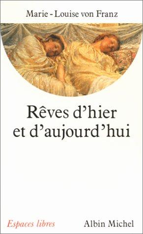 Rêves d'hier et d'aujourd'hui : de Thémistocle à C.G. Jung par Marie-Louise von Franz