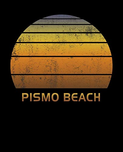 Pismo Beach: California Wide Ruled Notebook Paper For Work, Home Or School. Vintage Sunset Note Pad Journal For Family Vacations. Travel Diary Log ... & Kids With 7.5 x 9.25 Inch Soft Matte Cover.