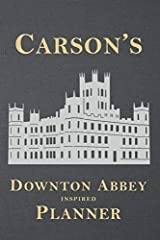 Carson's Downton Abbey Inspired Planner: Stylish and Illustrated Weekly Schedule with space for To Do, Goals, Shopping List, To Call & Notes (Unauthorized) Paperback