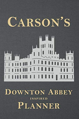 Carson's Downton Abbey Inspired Planner: Stylish and Illustrated Weekly Schedule with space for To Do, Goals, Shopping List, To Call & Notes (Unauthorized)