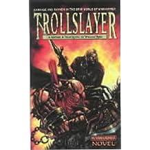 Trollslayer: Trollslayer (Gotrek & Felix)