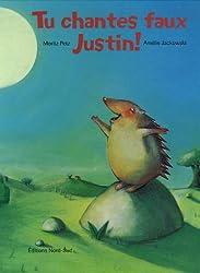 Tu chantes faux Justin !