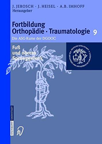 Fuß Und Oberes Sprunggelenk (Fortbildung Orthopädie - Traumatologie, Band 9)