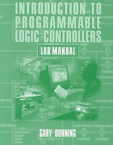 Introduction to Programmable Logic Controllers por Gary A. Dunning