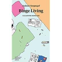 Binge Living: Callcenter-Monologe