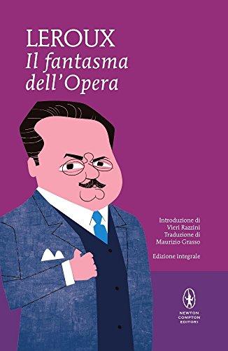 Il fantasma dell'Opera. Ediz. integrale