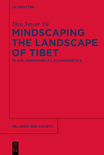 Mindscaping the Landscape of Tibet: Place, Memorability, Ecoaesthetics (Religion and Society Book 60) (English Edition) por Dan Smyer Yü