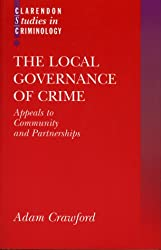 The Local Governance of Crime: Appeals to Community and Partnerships (Clarendon Studies in Criminology)