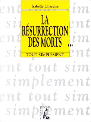 La résurrection des morts...
