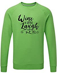 Just Another Tee Wine A Little Laugh A Lot Statement Men's Jumper Or Sweatshirt