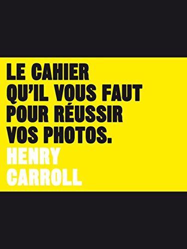 [PDF] Téléchargement gratuit Livres Le cahier qu'il vous faut pour réussir vos photos