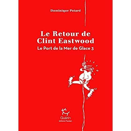 Le Port de la Mer de Glace - tome 3 Le Retour de Clint Eastwood (3)