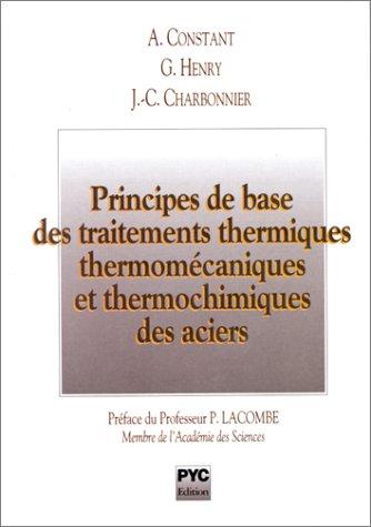 Principes de base des traitements thermiques, thermomécaniques et thermochimiques des aciers