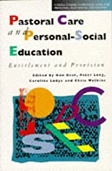 Pastoral Care and Personal-Social Education: Entitlement and Provision (Cassell Studies in Pastoral Care & Personal & Social Education)