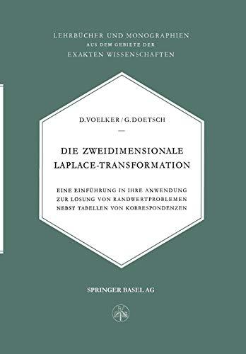 Die Zweidimensionale Laplace-Transformation: Eine Einführung in Ihre Anwendung zur Lösung von Randwertproblemen Nebst Tabellen von Korrespondenzen ... Gebiete der exakten Wissenschaften, Band 12) (Laplace-transformation Tabelle)