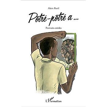 Pòtré-pòtré a...: Portraits créoles