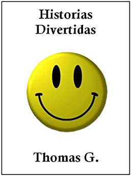 Historias Divertidas (English Edition) de [G., Thomas]