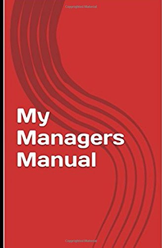 my-managers-manual-tried-and-tested-solutions-that-work-for-everyone-who-carries-the-responsibility-