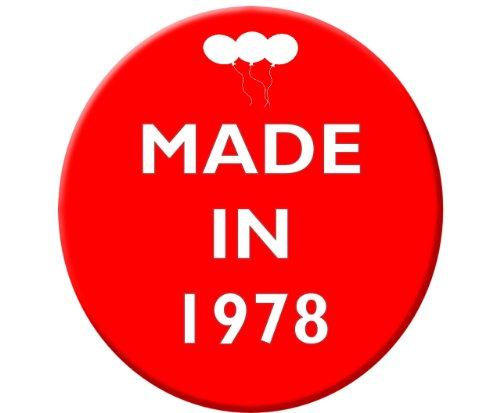 Made in 1978 - Happy Birthday Celebration Red 59mm Badge