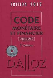 Code monétaire et financier 2012, commenté avec cédérom - 2e éd.