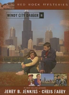 Windy City Danger[RED ROCK MYSTERIES #11 WINDY C][Paperback]