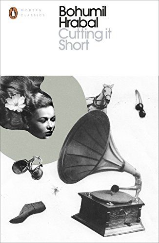 Cutting It Short (Penguin Modern Classics) por Bohumil Hrabal