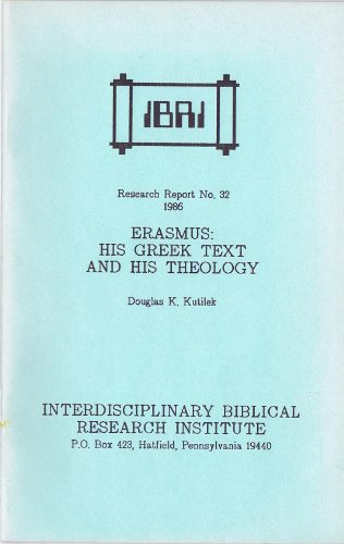 Erasmus: His Greek Text and His Theology