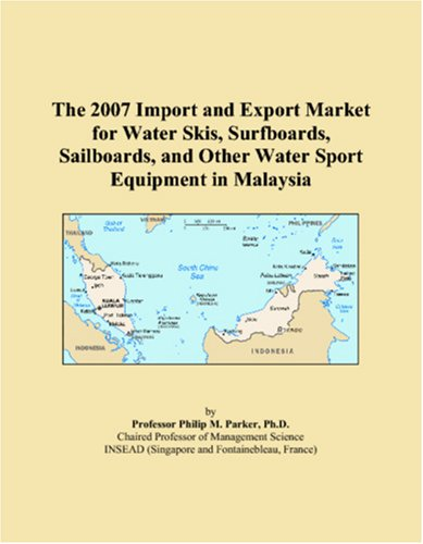 The 2007 Import and Export Market for Water Skis, Surfboards, Sailboards, and Other Water Sport Equipment in Malaysia