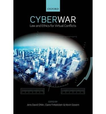 By Finkelstein, Claire ( Author ) [ Cyber War: Law and Ethics for Virtual Conflicts By May-2015 Paperback