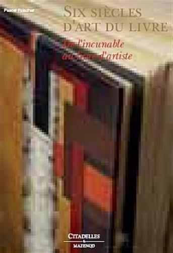 Six siècles d'art du livre par Pascal Fulacher