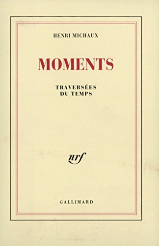 Moments. Traversées du temps
