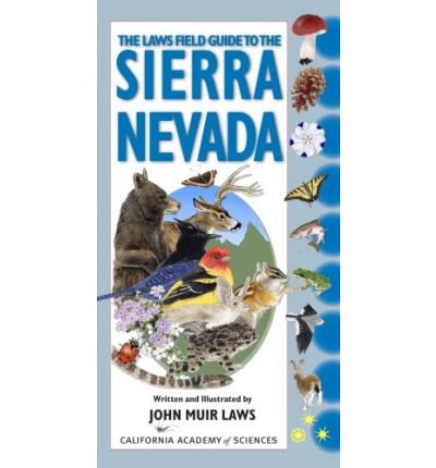 [(The Laws Field Guide to the Sierra Nevada)] [Author: John Muir Laws] published on (August, 2007)